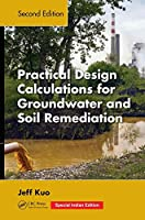 Practical Design Calculations for Groundwater and Soil Remediation, 2nd Edition (Special Indian Edition-2019)