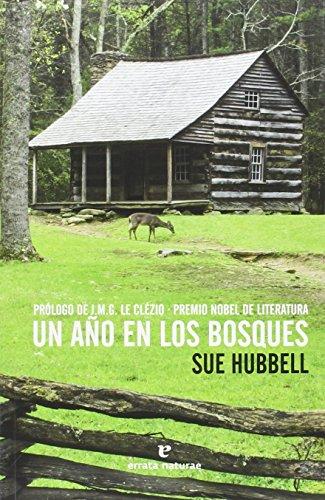 Un año en los bosques: A Country Year. Living the Questions (Libros salvajes)