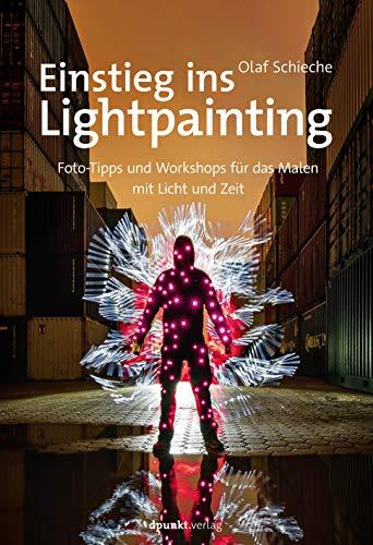 Einstieg ins Lightpainting: Foto-Tipps und Workshops für das Malen mit Licht und Zeit