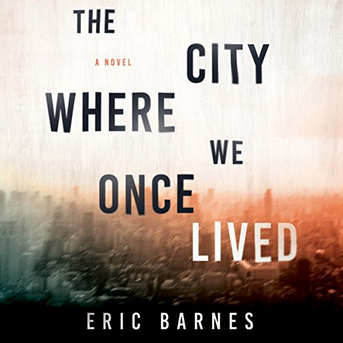 The City Where We Once Lived audiobook cover art