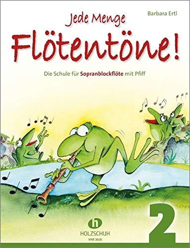 Jede Menge Flötentöne Band 2: Die Schule für Sopranblockflöte mit Pfiff
