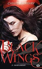 Black Wings, T2 - Black Night de Christina Henry