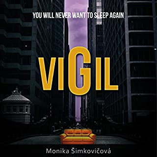 Vigil     You Will Never Want to Sleep Again              Written by:                                                                                                                                 Monika Simkovicova                               Narrated by:                                                                                                                                 Alex Ford                      Length: 5 hrs and 9 mins     Not rated yet     Overall 0.0