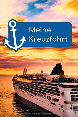 Meine Kreuzfahrt: Logbuch für für deine Schiffsreise und die schönste Zeit des Jahres, in der du alle Highlights eintragen und Erinnerungen festhalten kannst.