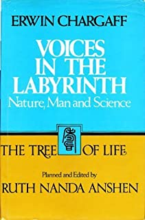 Voices in the labyrinth: Nature, man, and science (The Tree of life)