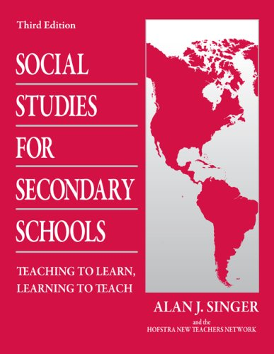 Social Studies for Secondary Schools: Teaching to Learn,...