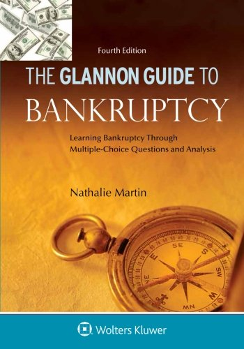 Compare Textbook Prices for Glannon Guide To Bankruptcy: Learning Bankruptcy Through Multiple-Choice Questions and Analysis Glannon Guides 4 Edition ISBN 9781454846895 by Martin, Nathalie