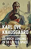 So Much Longing in So Little Space: The Art of Edvard Munch - Karl Ove Knausgaard