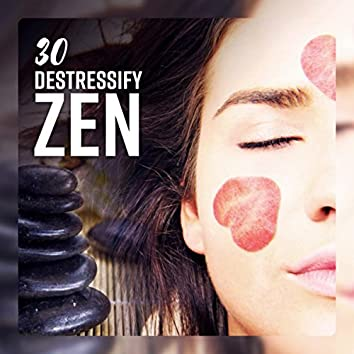 30 Destressify Zen (Instant Relaxation, Rewire Your Mind, Emotional Protection, Natural Equilibrium)