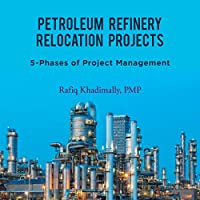Petroleum Refinery Relocation Projects: 5-phases of Project Management