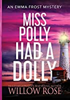Miss Polly had a Dolly (Emma Frost Mystery)