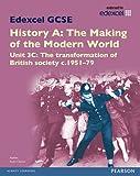 Edexcel GCSE History A The Making of the Modern World: Unit 3C The transformation of British society c1951-79 SB 2013 (Edexcel GCSE MW History 2013)