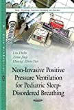 Non-Invasive Positive Pressure Ventilation for Pediatric Sleep-Disordered Breathing (Sleep - Physiology, Functions, Dreaming and Discorders)