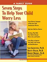 Seven Steps to Help Your Child Worry Less: A Family Guide (Seven Steps Family Guides)