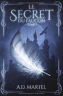 Le Secret du Faucon: Tome 1