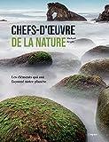 Chefs-d'oeuvre de la nature - Les éléments qui ont façonné notre planète