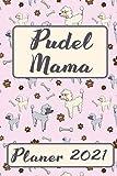 PUDEL MAMA Planer 2021: Kalender Hunde Terminplaner | Hundemama Terminkalender Wochenplaner, Monatsplaner & Jahresplaner für Hundefrauchen & ... Studium & Beruf | Geschenk für Hundefreund