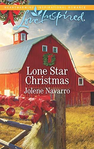 Lone Star Christmas: A Fresh-Start Family Romance (Lone Star Legacy (Love Inspired))