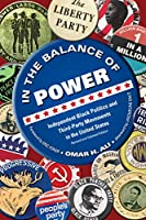 In the Balance of Power: Independent Black Politics and Third-party Movements in the United States