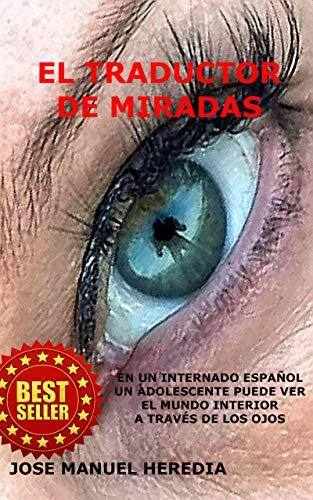 EL TRADUCTOR DE MIRADAS: En un internado español, un adolescente puede ver el mundo interior a través de los ojos