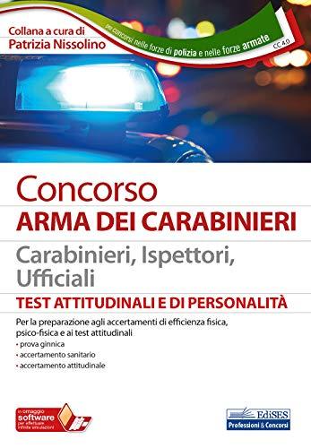 Concorso Arma dei Carabinieri. Test attitudinali e di personalità. Carabinieri, Ispettori, Ufficiali. Con software di simulazione