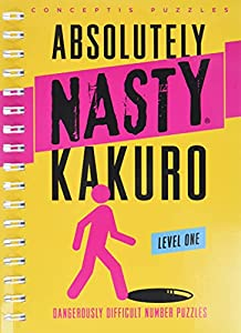 Absolutely Nasty® Kakuro Level One (Absolutely Nasty® Series)