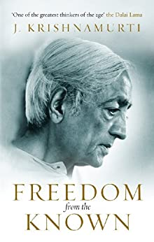 Freedom from the Known by [J Krishnamurti]