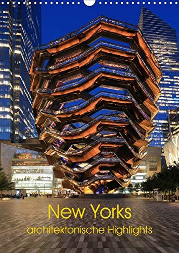 New Yorks architektonische Highlights (Wandkalender 2021 DIN A3 hoch)