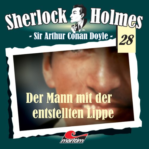 Der Mann mit der entstellten Lippe (Sherlock Holmes 28) Titelbild