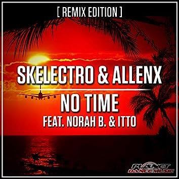 No Time (Remix Edition)