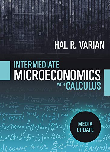Compare Textbook Prices for Intermediate Microeconomics with Calculus: A Modern Approach: Media Update First Edition ISBN 9780393689990 by Varian, Hal R.