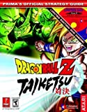 Dragon Ball Z - Taiketsu: Prima's Official Strategy Guide by Prima Temp Authors (2003-11-06) - Prima Games - 06/11/2003