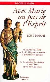 Avec Marie, au pas de l'Esprit: Le secret de Marie de saint Louis-Marie Grignion de Montfort lu aujourd'hui en paroisse (Collection Lumière) (French Edition)