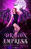 The Dragon Empress: The Dragon Realms Series, Book 3: Incl. the Dragon Realms Christmas Novella