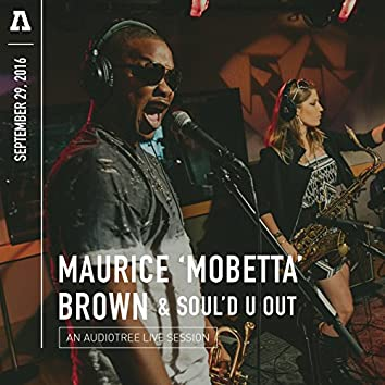 Maurice 'Mobetta' Brown & SOUL'D U OUT on Audiotree Live