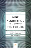 Nine Algorithms That Changed the Future: The Ingenious Ideas That Drive Today's Computers (Princeton Science Library)