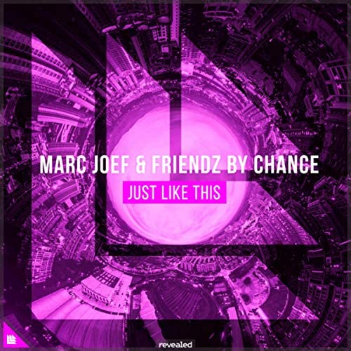 Marc Joef, Friendz By Chance & Revealed Recordings