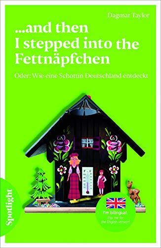 ...and then I stepped into the Fettnäpfchen: Oder: Wie eine Schottin Deutschland entdeckt / Lektüre (Spotlight Lektüre – Interkulturell)