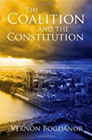 The Coalition and the Constitution by Vernon Bogdanor(2011-03-31)