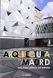 Arquitectura en Madrid.: Guía para conocer sus edificios (Libros De Madrid)