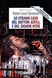 Lo strano caso del dottor Jekyll e del signor Hyde + The strange case of Dr Jekyll and Mr Hyde. Ediz. bilingue integrali. Con Segnalibro