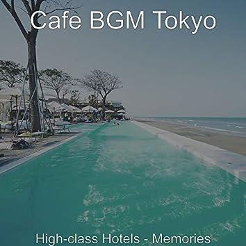 High-class Hotels - Memories
