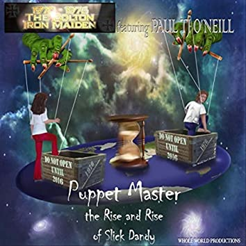 Puppet Master: The Rise and Rise of Slick Dandy