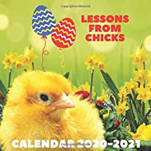 Lessons From Chicks Calendar 2020 - 2021: April 2020 - April 2021 Photo Book Calendar Monthly Planner With Chick Inspirational Quotes