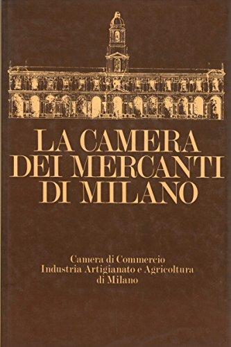 La Camera dei Mercanti di Milano nei secoli passati.