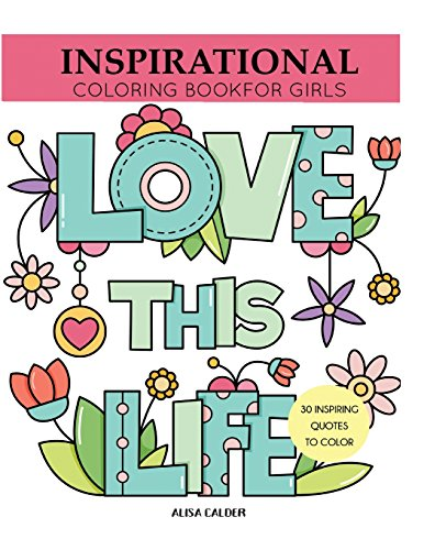 Inspirational Coloring Book for Girls: Inspiring Quotes to Color (Coloring Books for Girls)