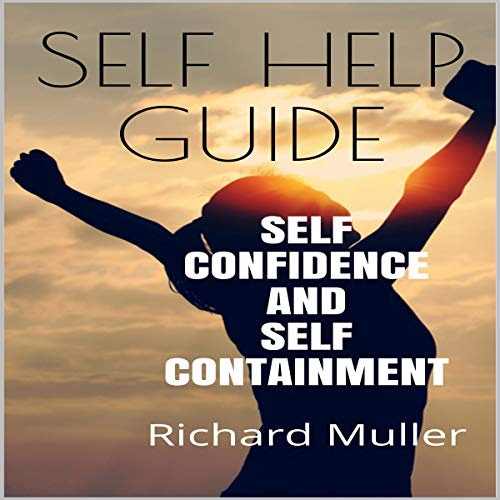 Self Help Guide: Self Confidence and Self Containment audiobook cover art