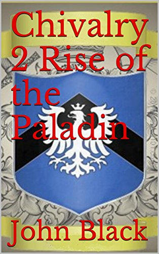 Book: Chivalry 2 Rise of the Paladin by John Black