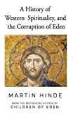A History of Western Spirituality, and The Corruption of Eden