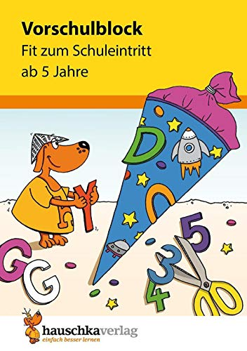 Vorschulblock - Fit zum Schuleintritt ab 5 Jahre, A5-Block (Übungsmaterial für Kindergarten und Vorschule, Band 625)